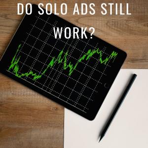 Do Solo Ads Still Work?
