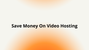 Inexpensive video hosting services that's way cheaper than the competition